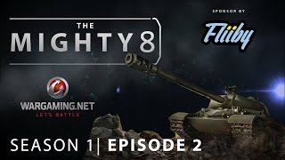 The Mighty 8 - Episode 2 (World of Tanks)