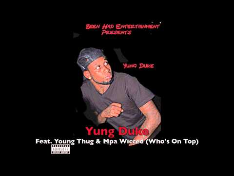 Yung Duke Feat. Young Thug & Mpa Wicced (Who's On Top)