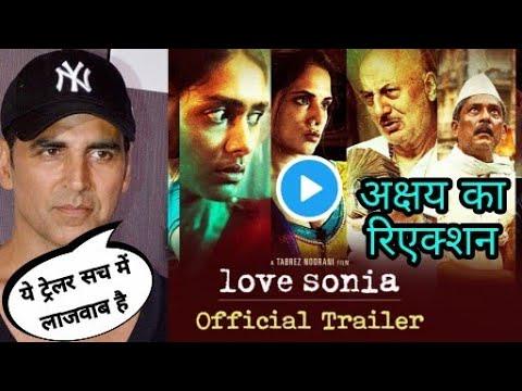 Love sonia Trailer, Akshay kumar Reaction on Love Sonia Trailer, Akshay kumar get shocked love sonia
