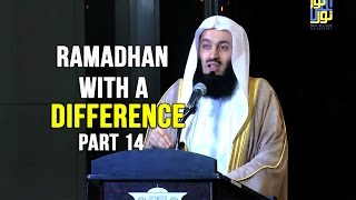 Ramadhan with a Difference - Day 14 - Mus'ab Ibn Umair&Salman al Farisi (RA) - Mufti Menk