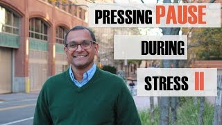 Pressing Pause During Stress