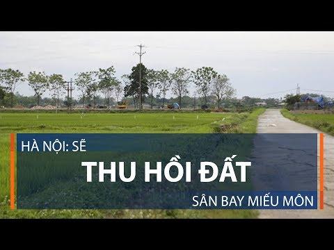 Hà Nội: Sẽ thu hồi đất sân bay Miếu Môn | VTC1 - Thời lượng: 2 phút, 4 giây.