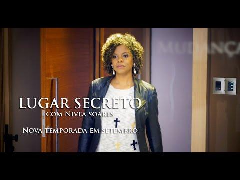 TEASER – Nova Temporada – LUGAR SECRETO – Nivea Soares