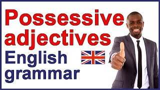 A Grammar Lesson about Possessive Ajectives