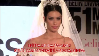 Elissa Moda Tasarım 2016 Gelinlik Defilesi - 51 Moda Evi - Gelin Damat Fashion Day 2016