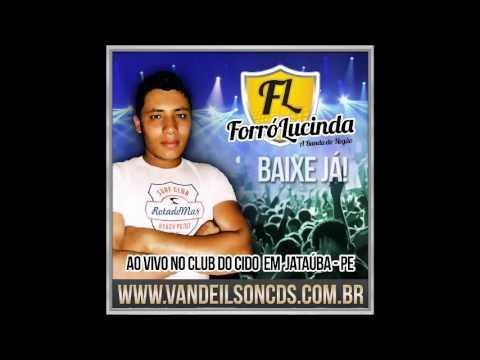 FORRÓ  LUCINDA - NO CLUB DO CIDO EM  JATAÚBA -  PE  09 - 05 - 2015
