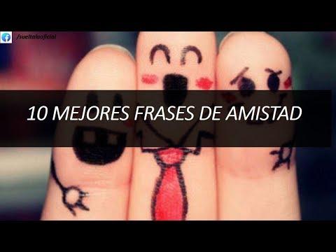 Frases bonitas - LAS 10 MEJORES FRASES DE AMISTAD CORTAS Y BONITAS QUE PUEDES ENCONTRAR EN INTERNET
