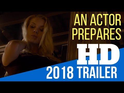AN ACTOR PREPARES 2018 MOVIE TRAILER