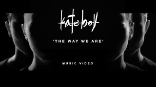 The Way We Are Kate Boy