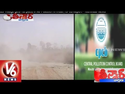 Tandur Village gets 1st place in Air Pollution in India   CPCB Report - Teenmaar News 10 February 2016 12 00 AM