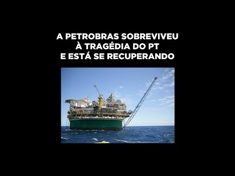 Petrobras: recuperação depois da roubalheira do PT