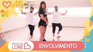 image of Envolvimento - MC Loma - Lore Improta | Coreografia