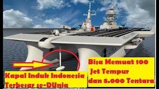 Video Kapal Induk Militer Indonesia Terbesar SeDunia Amerika dan Rusia Kalah MP3, 3GP, MP4, WEBM, AVI, FLV Oktober 2018