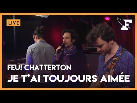 """Feu! Chatterton - """"Je t'ai toujours aimée"""""""
