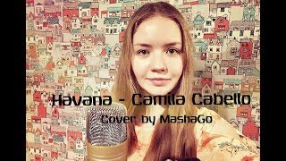 Havana - Camila Cabello (cover by MashaGo) -Lyric video