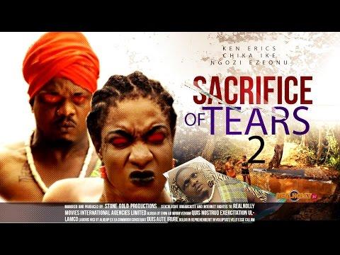 Sacrifice Of Tears 2 - 2014 Latest Nigerian Nollywood Movies