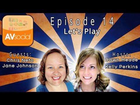 AVSocial: Episode 14 Let's Play