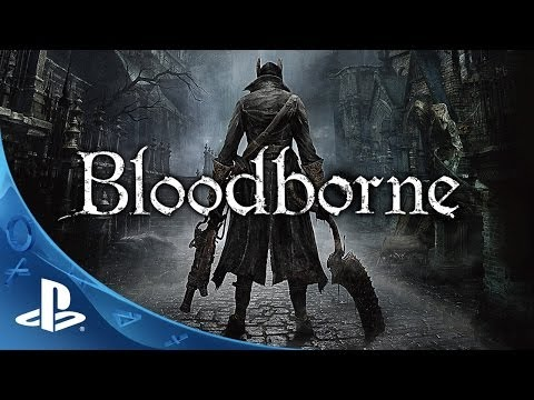 Bloodborne Debut Trailer | Face Your Fears | PlayStation 4 Action RPG