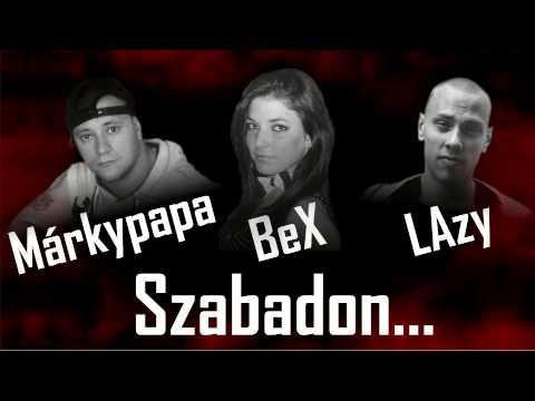Márkypapa & LAzy ft. BeX - Szabadon...