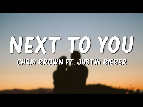 Chris Brown - Next To You (Lyrics) ft. Justin Bieber