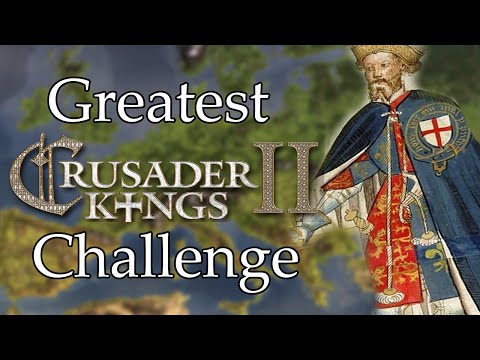 Greatest Crusader Kings 2 Challenge - Kilian Experience