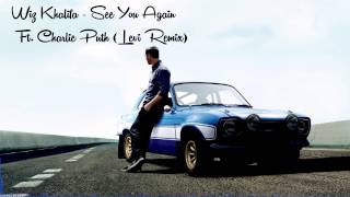 Wiz Khalifa - See You Again Ft. Charlie Puth (Levi Remix)