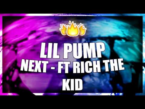 Lil Pump - Next ft. Rich The Kid (OFFICIAL AUDIO) (NEW SONG 2017)