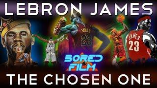 LeBron James - The Chosen One (An Original Bored Film Documentary) by Joseph Vincent