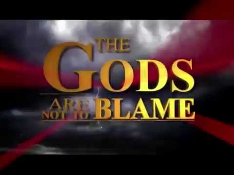 The Gods Are Not To Blame