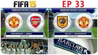 [TTB] FIFA 15 Career Mode - Man United Vs Arsenal&Hull City - Getting That Trophy! - Ep33