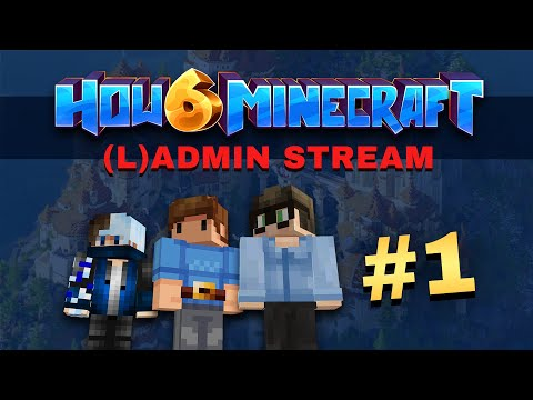 How To Minecraft - Season 6 - (L)ADMIN STREAM #1