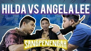 Video Sang Penengah | Hilda vs Angela Lee MP3, 3GP, MP4, WEBM, AVI, FLV April 2019