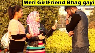 MERI GIRLFRIEND BHAG GAYI | PRANK GONE EMOTIONAL | Unglibaaz