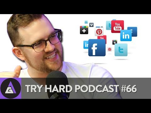 Does Social Media Suck? | Try Hard Podcasat #66