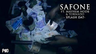 P110 - Safone Ft. Mayhem NODB&Tornado - Splash Dat [Hood Video] #SafDoneDis3rdMarch