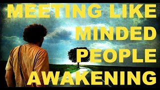 Finding Like Minded People on the Awakening Path