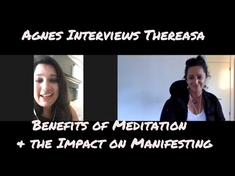 Agnes Interviews Thereasa Benefits of Meditation & the Impact on Manifesting