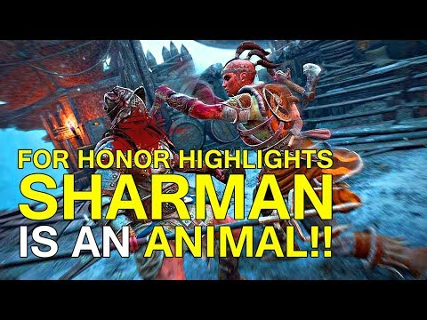[For Honor] HIGHLIGHTS! - SHAMAN IS AN ANIMAL! (видео)