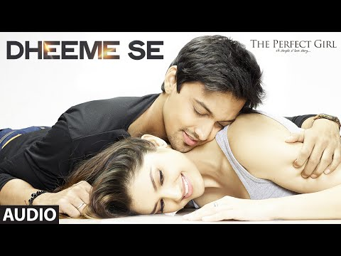 Dheeme Se Full AUDIO Song | The Perfect Girl