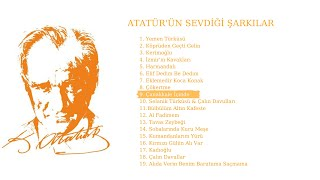 atatürkün sevdiği şarkılar türküler çanakkale içinde