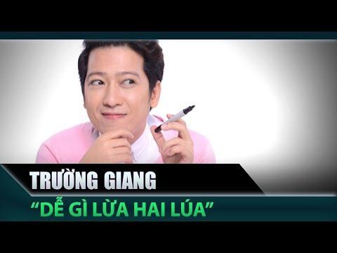 Trường Giang - Dễ Gì Lừa Hai Lúa: Trường Giang
