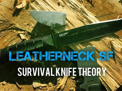 Cold Steel Leatherneck SF & Survival Knife Theory