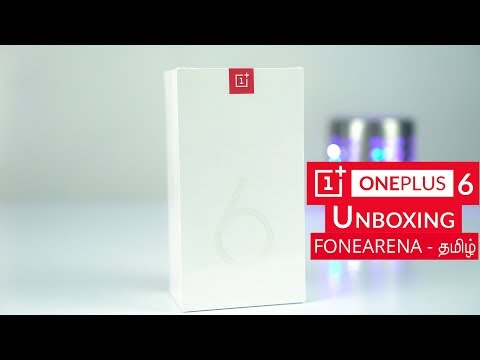 OnePlus 6 Unboxing and First Look - முதல் பார்வை