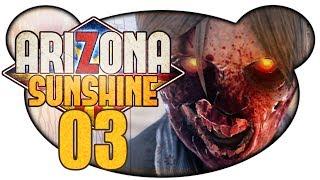 ARIZONA SUNSHINE #03 - Absolute Dunkelheit (Let's Play VR Gameplay Deutsch)
