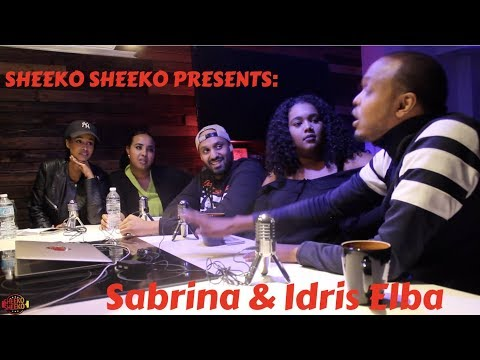 SHEEKO SHEEKO PRESENTS: SABRINA & IDRIS ELBA Part 1of3