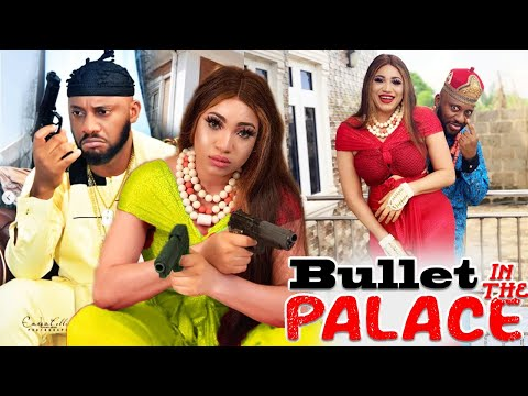 Bullet In The Palace Part 1&2 - Yul Edochie & Queeneth Hilbert Latest Nigerian Nollywood Movies.