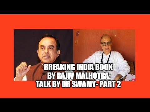 Part 2 - Breaking India book by Rajiv Malhotra Bangalore Nov 2011 Talk by Dr. Subramaniam Swamy