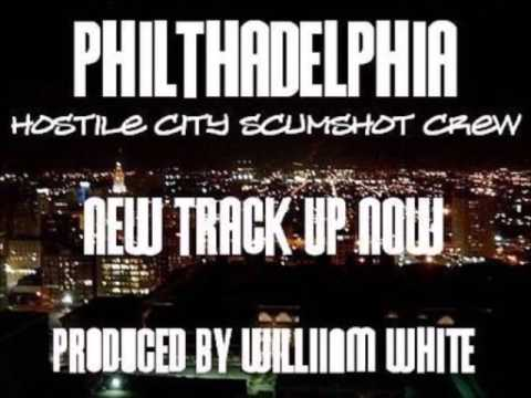 Hostile City Scumshot Crew  - Philthadelphia ( prod. William White)