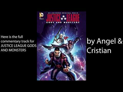 Justice League Gods and Monsters (2015) - Commentary Track (by Angel & Cristian)