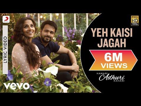 Yeh Kaisi Jagah Lyric Video - Hamari Adhuri Kahani|Emraan, Vidya Balan|Deepali Sathe